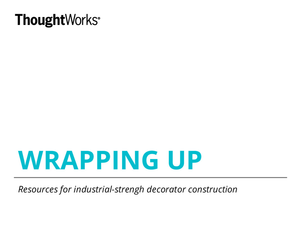 WRAPPING UP Resources for industrial-strengh de...