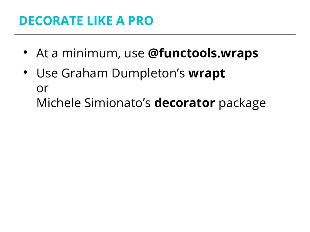 DECORATE LIKE A PRO ● At a minimum, use @functo...