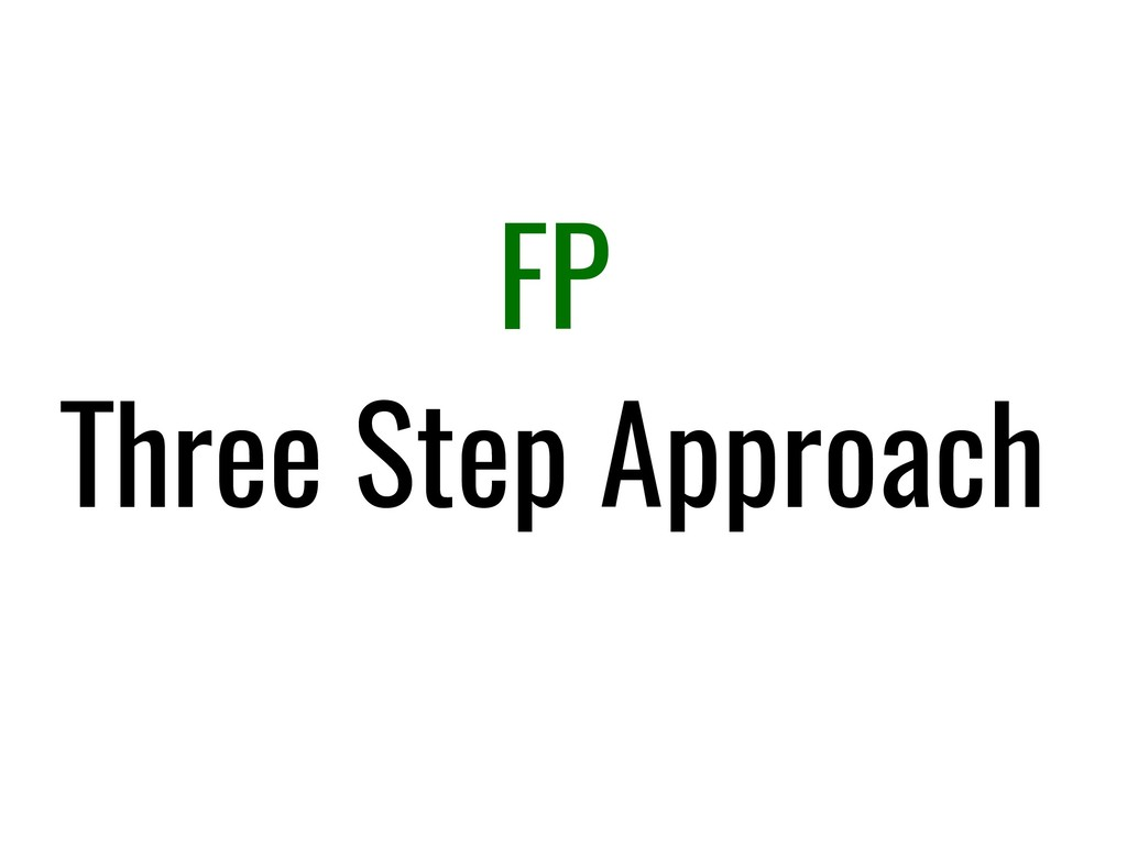 FP Three Step Approach