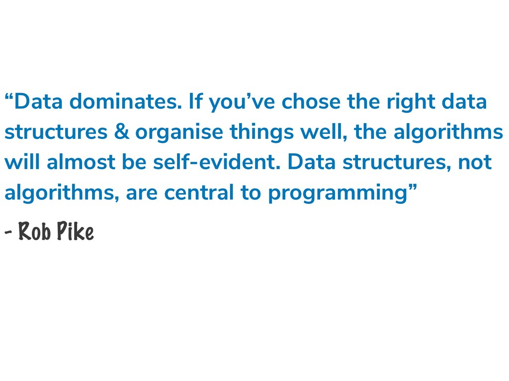 """Data dominates. If you've chose the right data..."