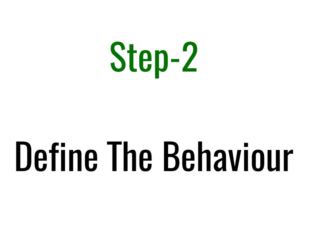 Step-2 Define The Behaviour