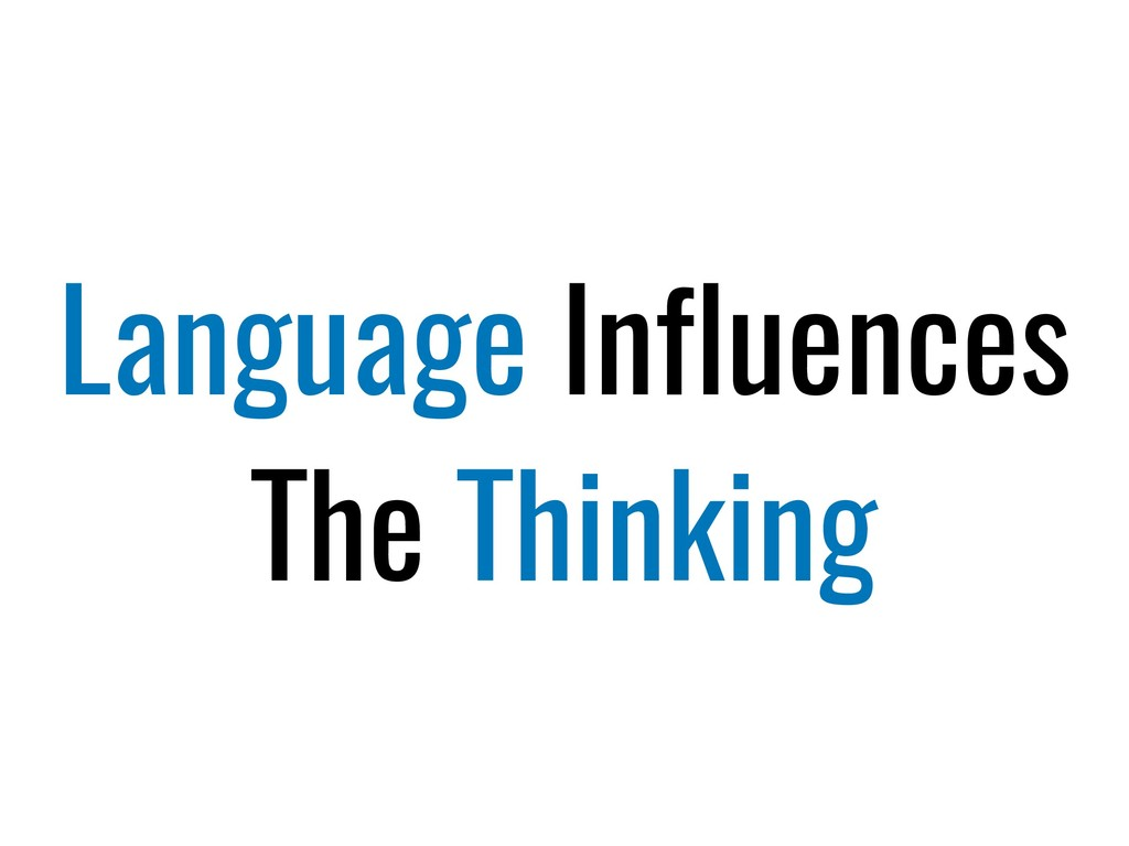 Language Influences The Thinking