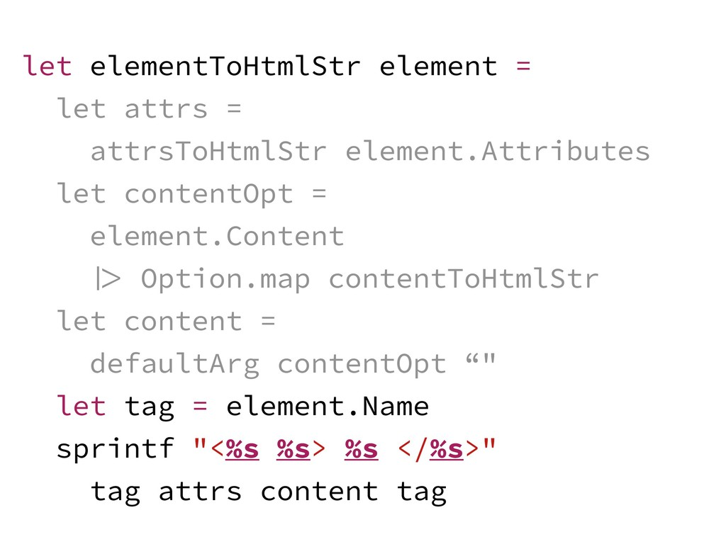 let elementToHtmlStr element = let attrs = attr...