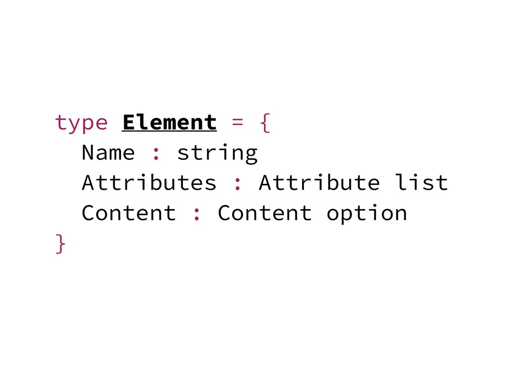 type Element = { Name : string Attributes : Att...