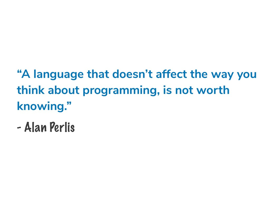 """A language that doesn't affect the way you thi..."