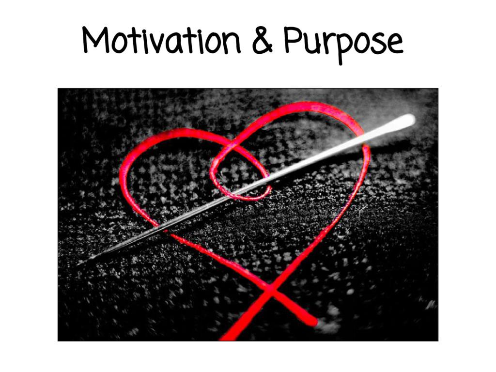 Motivation & Purpose