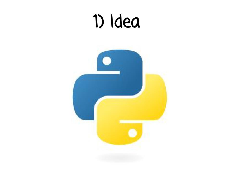 1) Idea