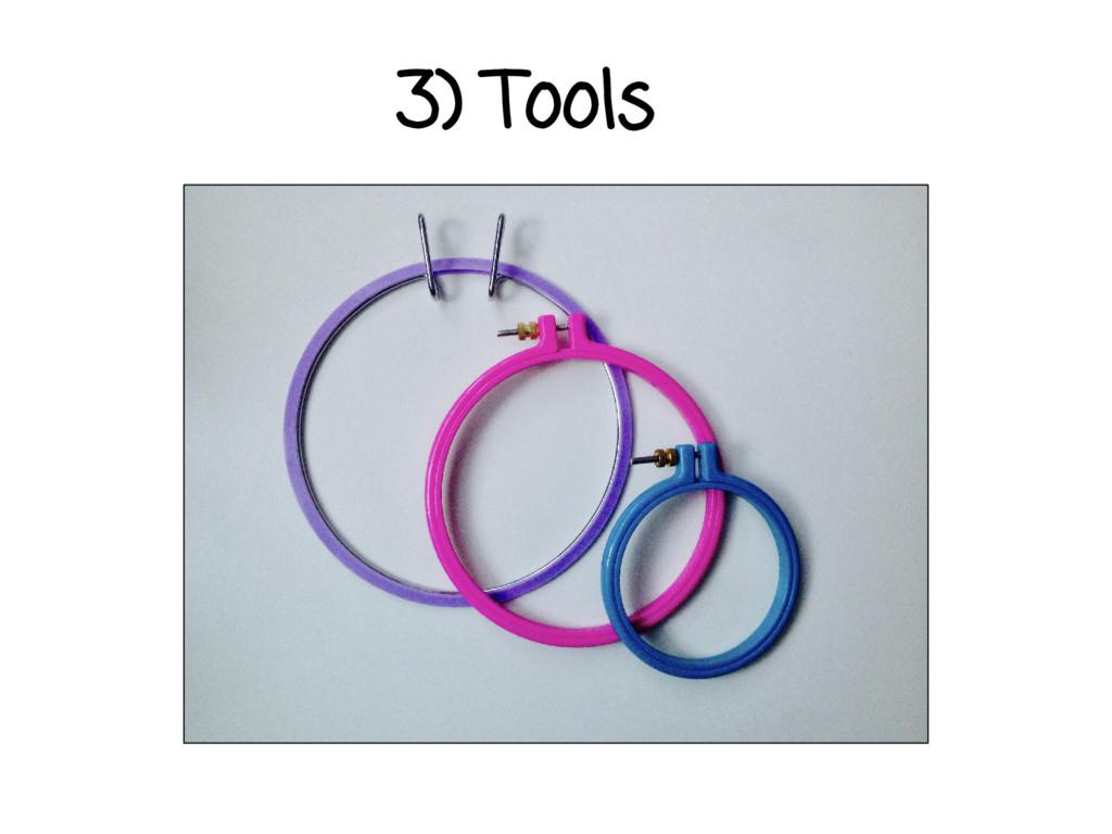 3) Tools