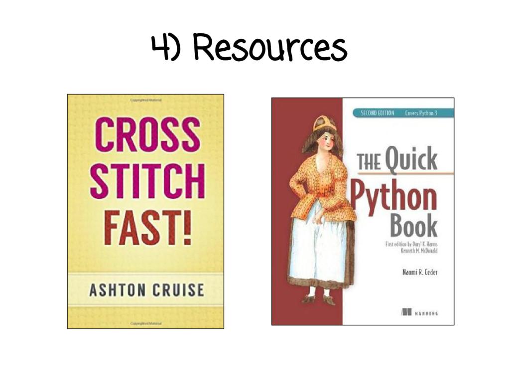 4) Resources