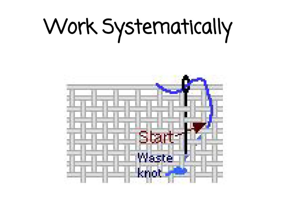 Work Systematically