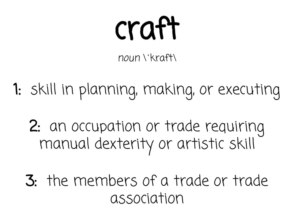 craft noun \ˈkraft\ 1: skill in planning, makin...