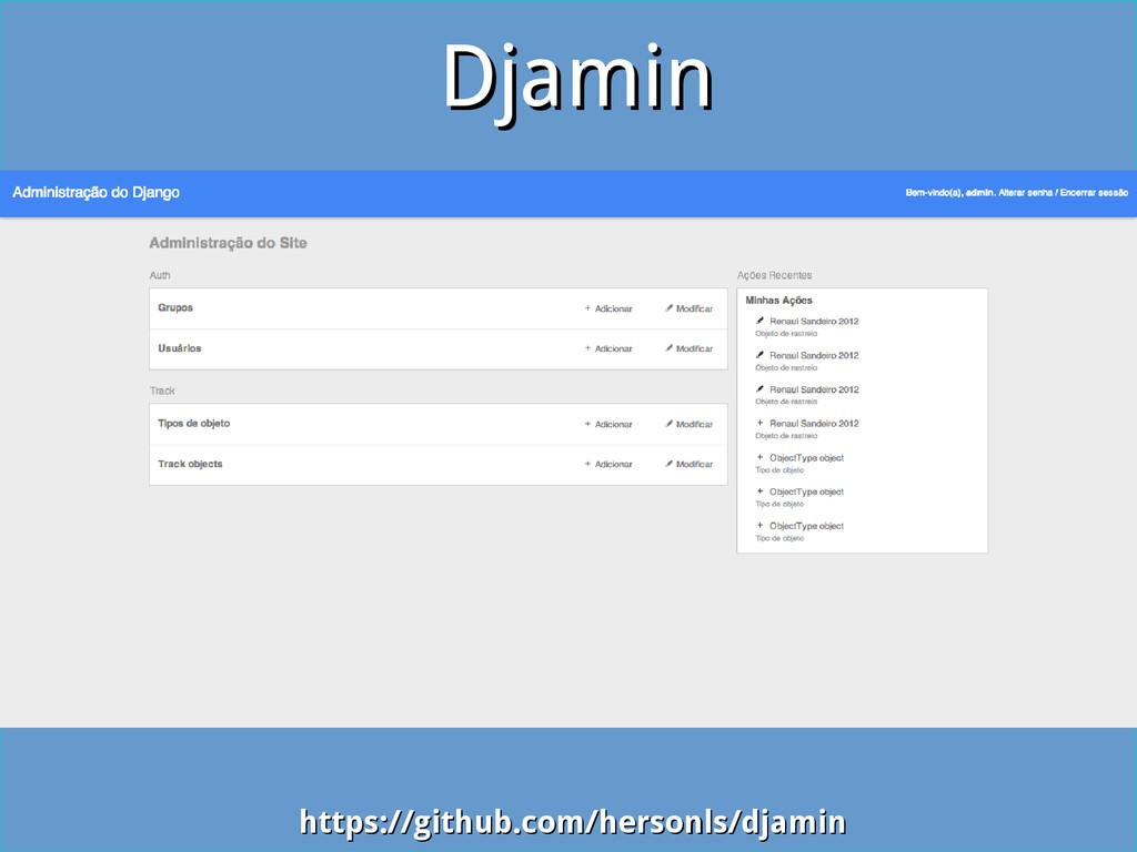 Djamin Djamin https://github.com/hersonls/djami...