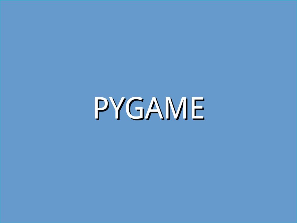 PYGAME PYGAME