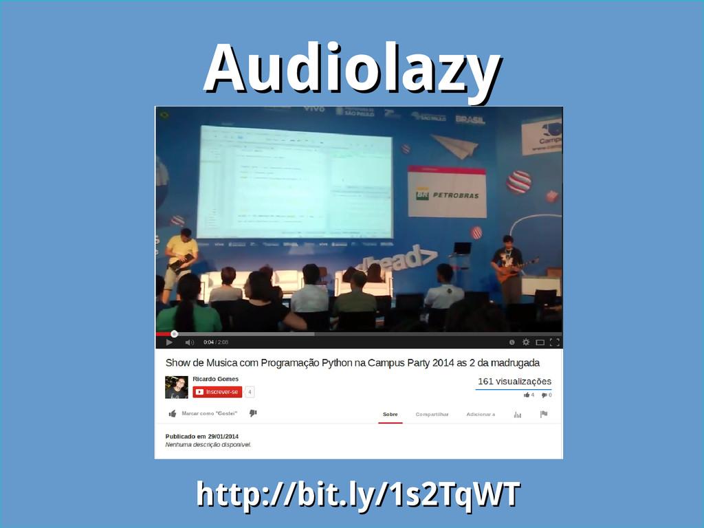 Audiolazy Audiolazy http://bit.ly/1s2TqWT http:...