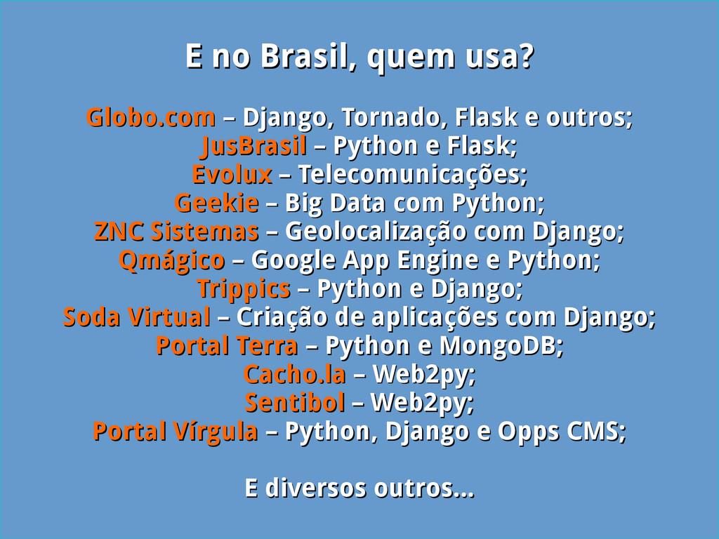 E no Brasil, quem usa? E no Brasil, quem usa? G...