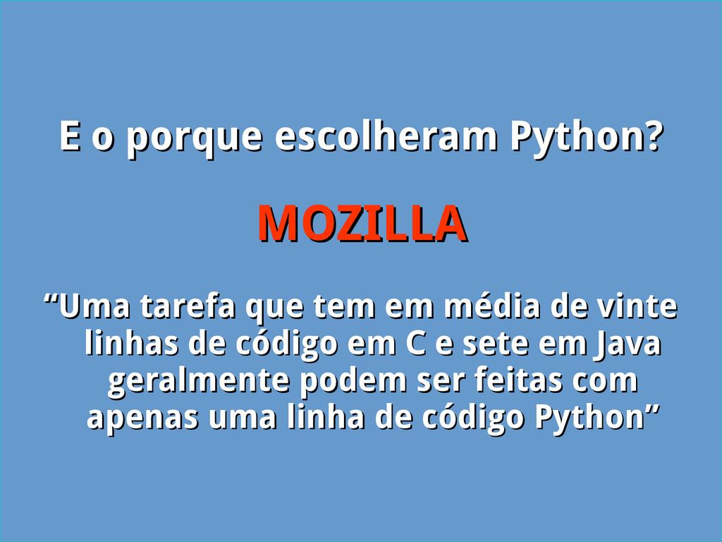E o porque escolheram Python? E o porque escolh...