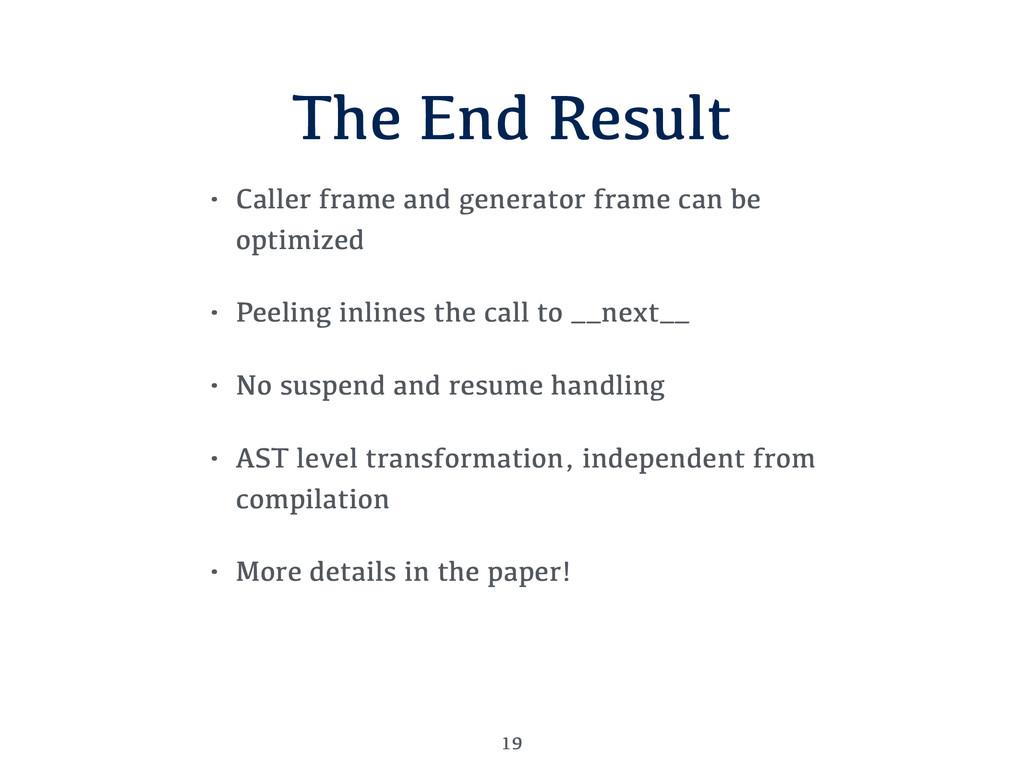 The End Result • Caller frame and generator fra...