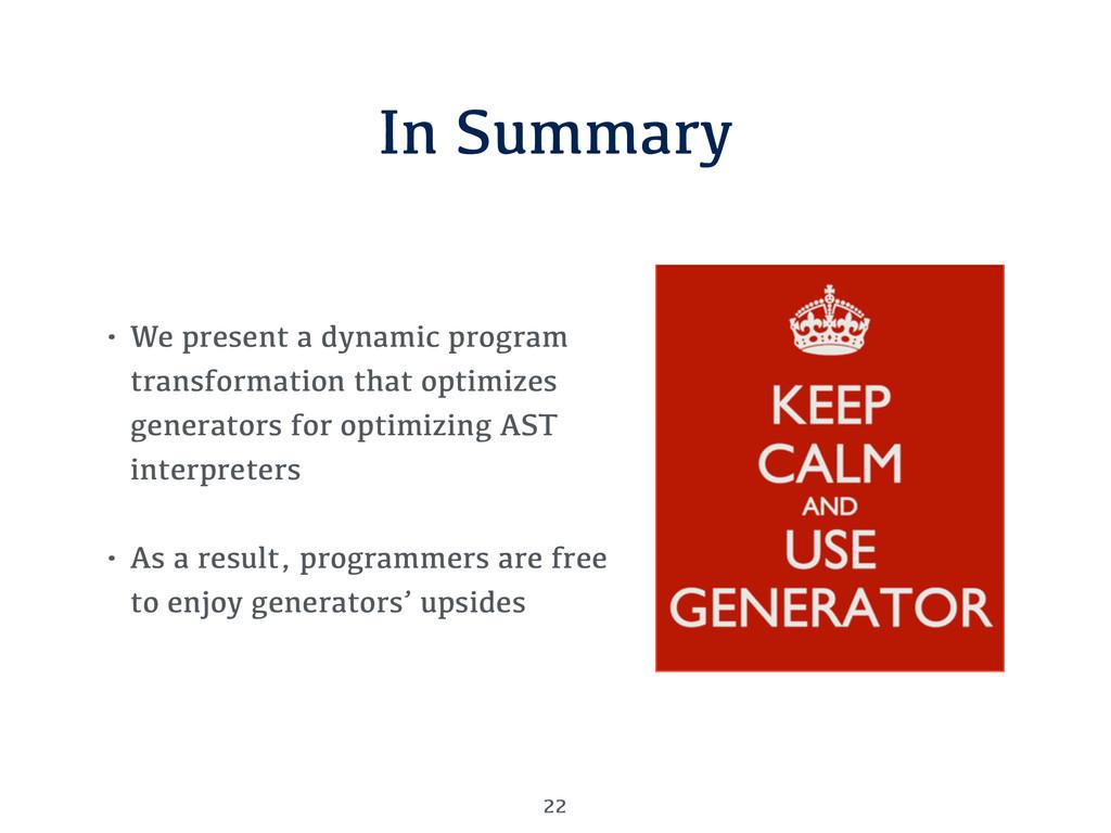 In Summary • We present a dynamic program trans...