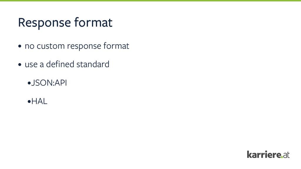 Response format • no custom response format • u...
