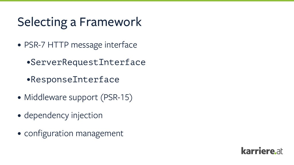 Selecting a Framework • PSR-7 HTTP message inte...