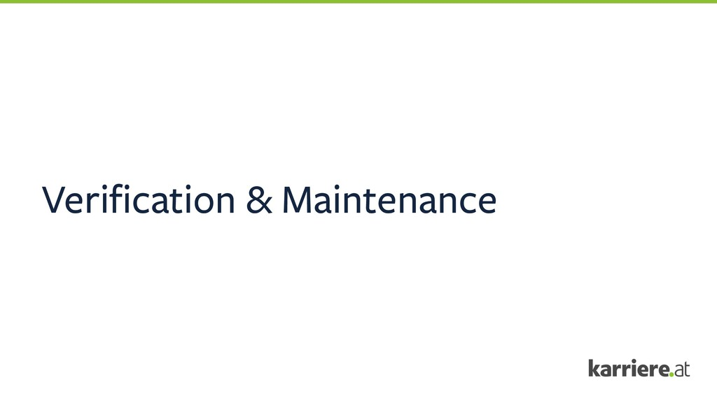 Verification & Maintenance