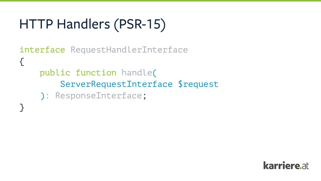 HTTP Handlers (PSR-15) interface RequestHandler...