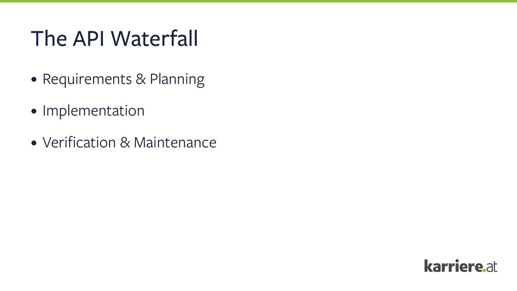 The API Waterfall • Requirements & Planning • I...