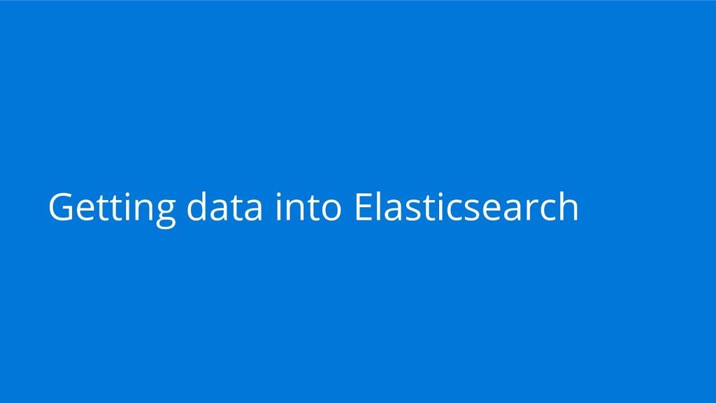 Getting data into Elasticsearch