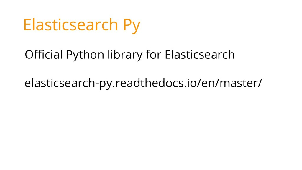 Elasticsearch Py Official Python library for El...