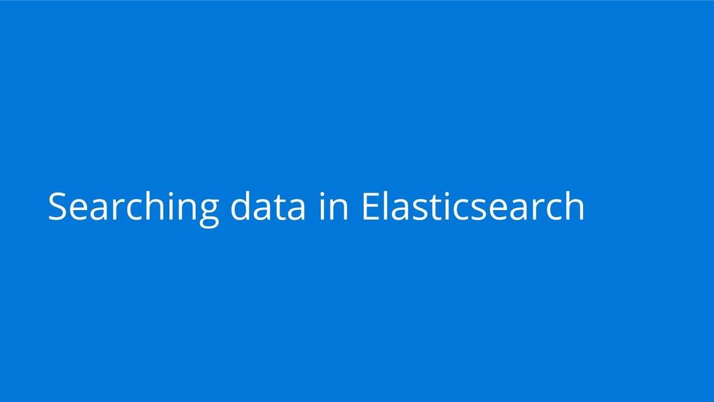 Searching data in Elasticsearch