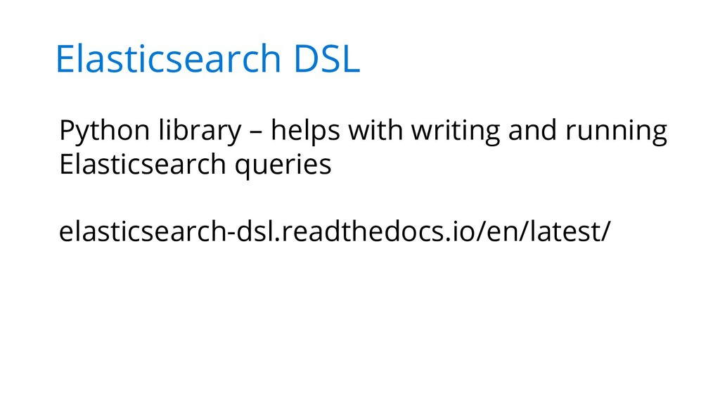 Elasticsearch DSL Python library – helps with w...