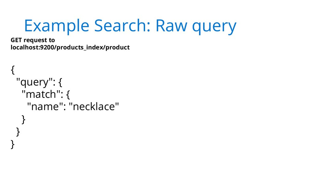 Example Search: Raw query GET request to localh...