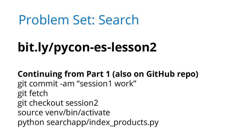 Problem Set: Search bit.ly/pycon-es-lesson2 Con...