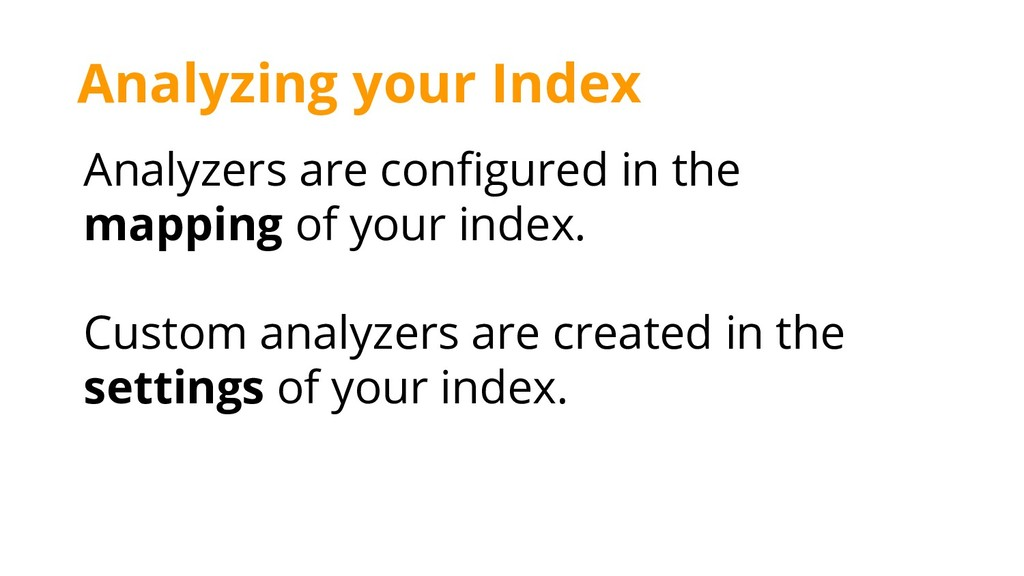 Analyzers are configured in the mapping of your...