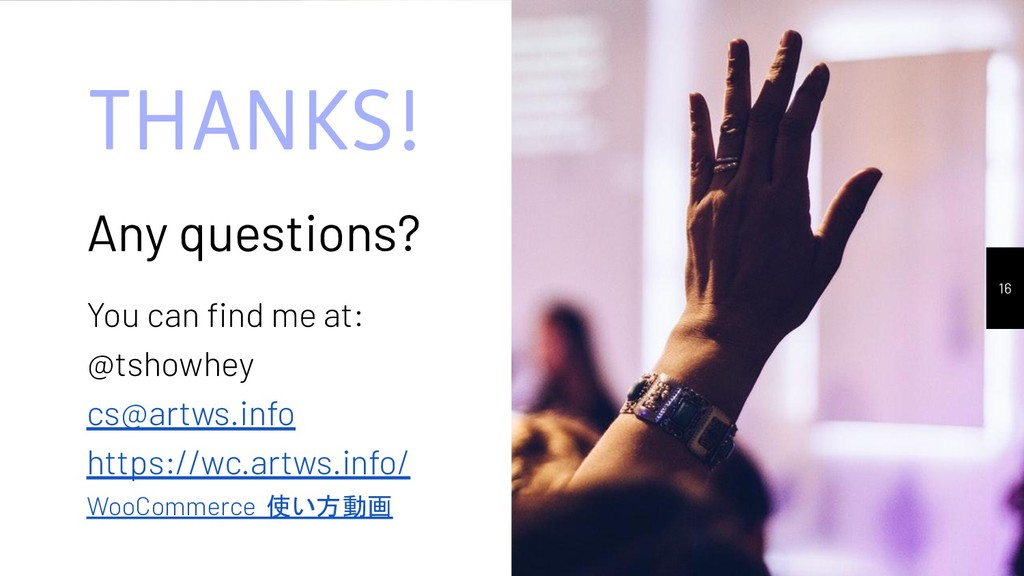 THANKS! Any questions? You can find me at: @tsho...