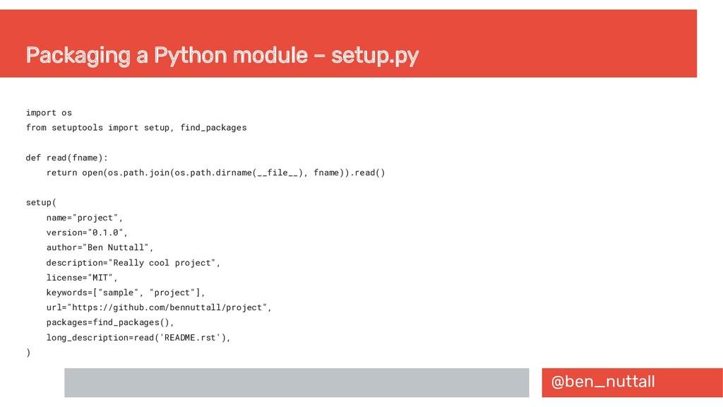 @ben_nuttall Packaging a Python module – setup....