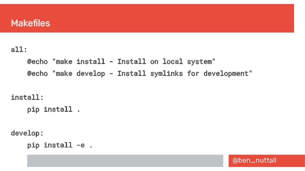 "@ben_nuttall Makefiles all: @echo ""make install..."