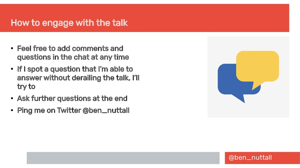 @ben_nuttall How to engage with the talk ● Feel...