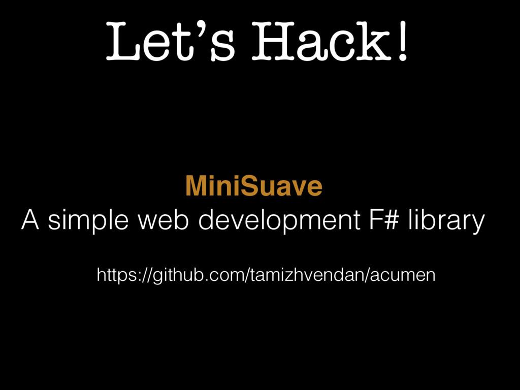 Let's Hack! MiniSuave A simple web development ...