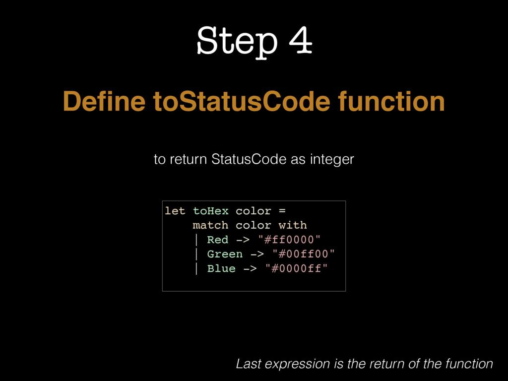 Step 4 Define toStatusCode function to return St...