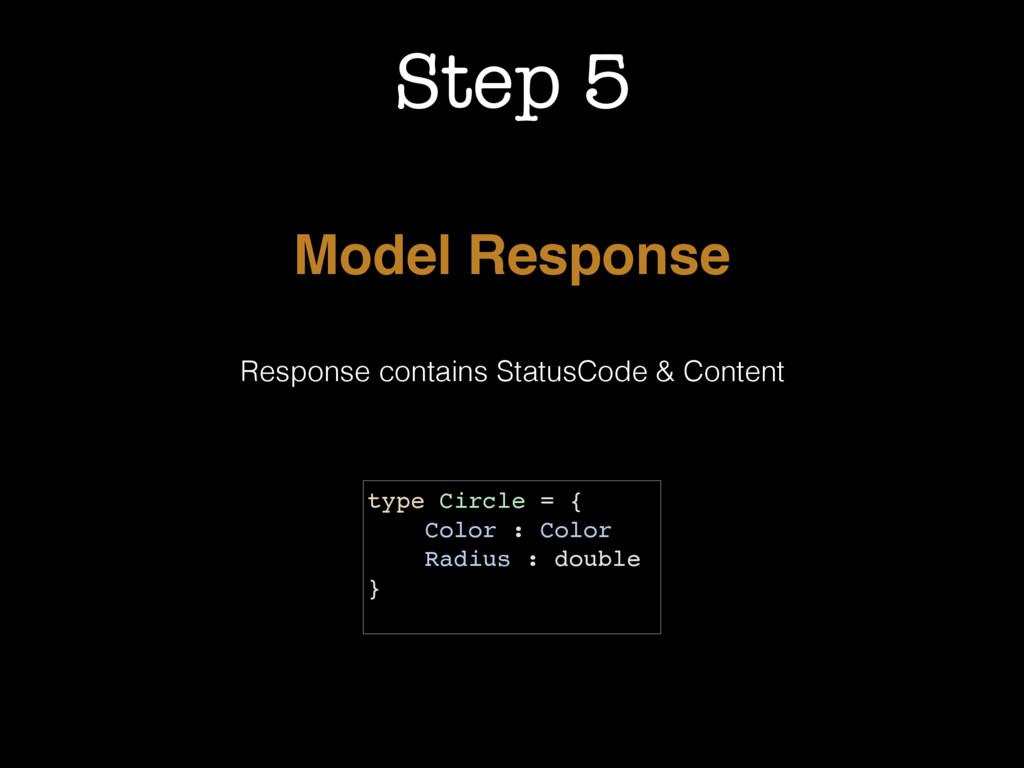 Step 5 Model Response Response contains StatusC...
