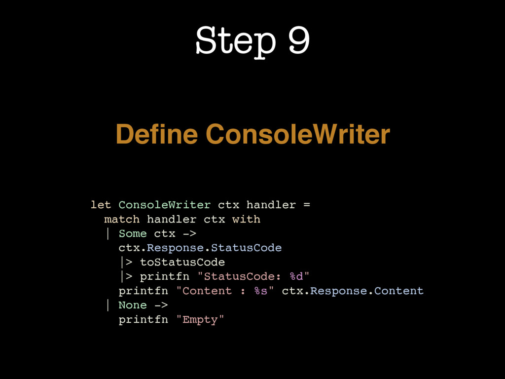 Step 9 Define ConsoleWriter let ConsoleWriter ct...