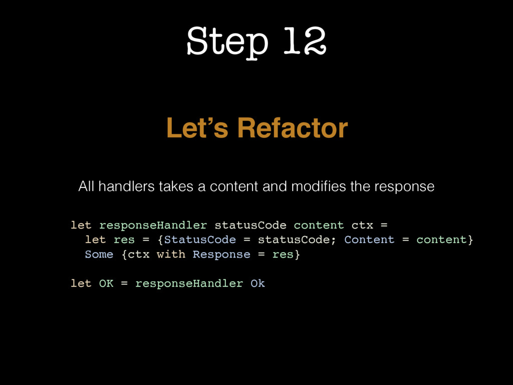 Step 12 Let's Refactor All handlers takes a con...