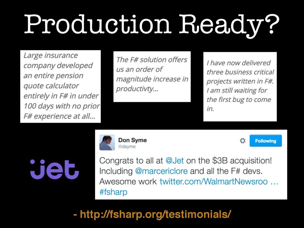 Production Ready? - http://fsharp.org/testimoni...