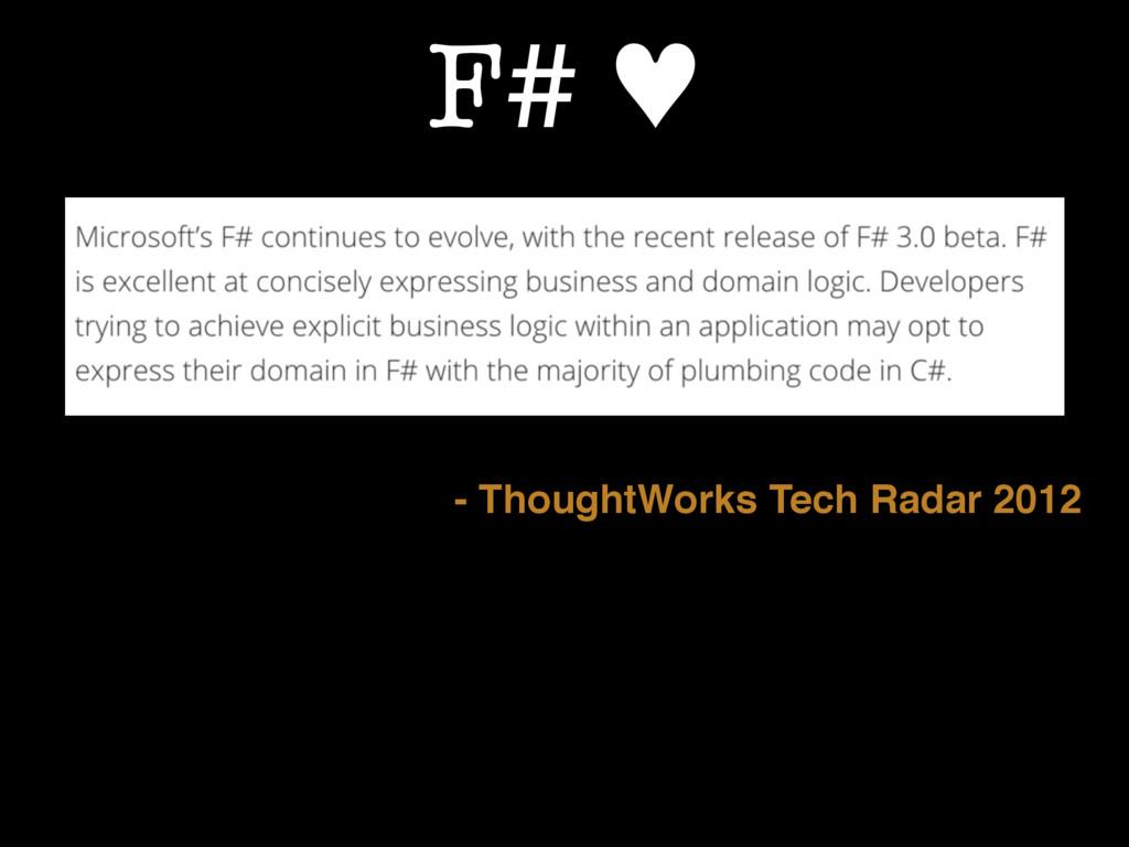 F# ♥ - ThoughtWorks Tech Radar 2012