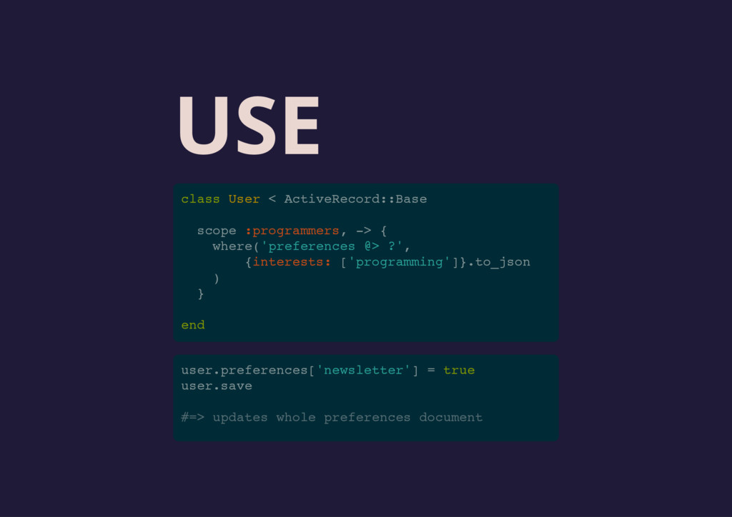 USE class User < ActiveRecord::Base scope :prog...