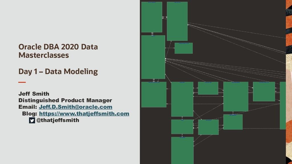 Oracle DBA 2020 Data Masterclasses Day 1 – Data...