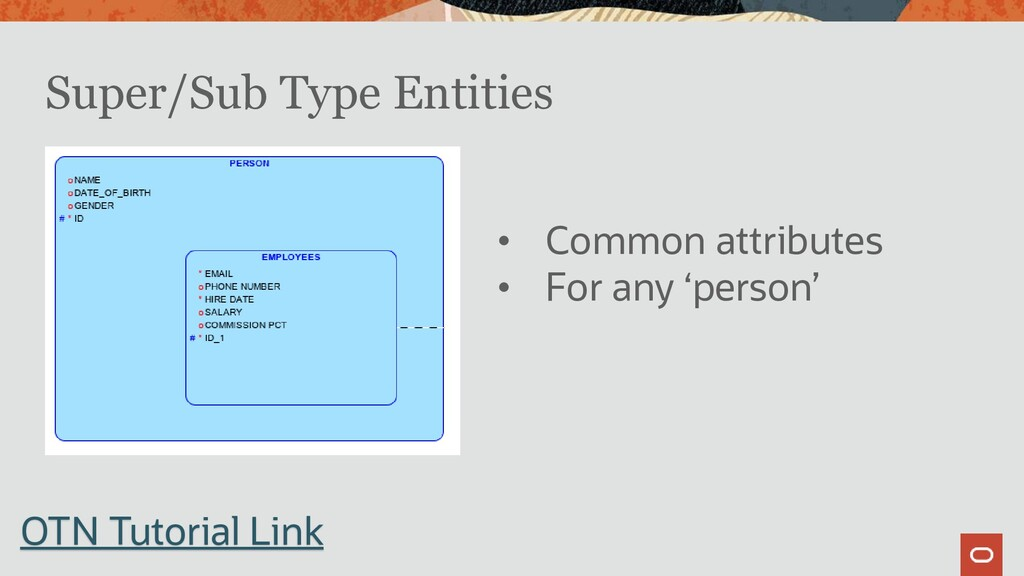 Super/Sub Type Entities OTN Tutorial Link • Com...