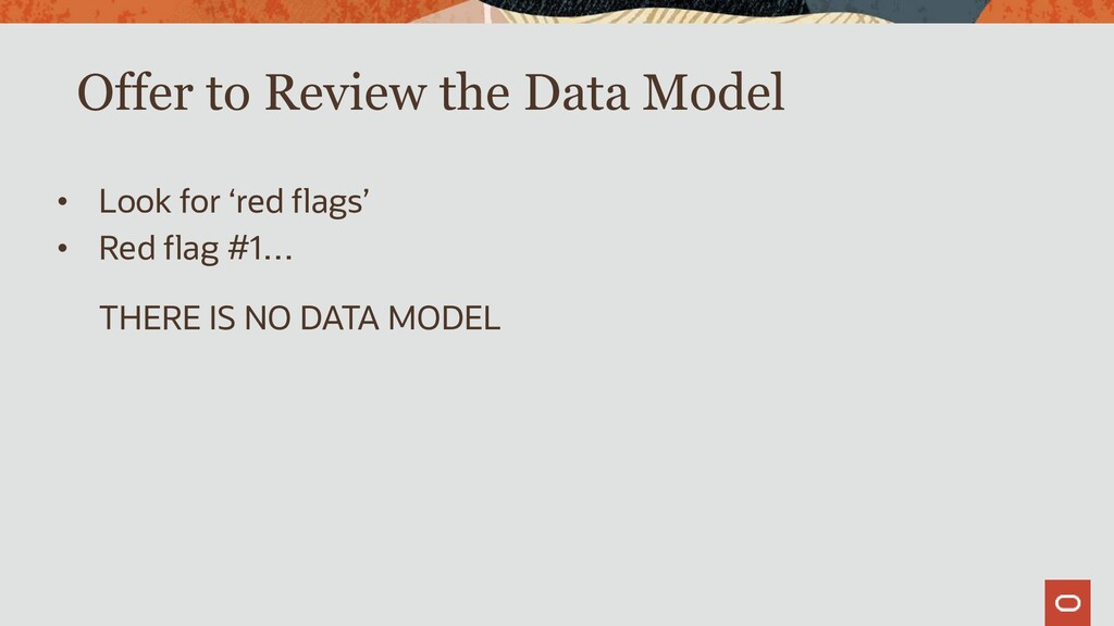 Offer to Review the Data Model • Look for 'red ...