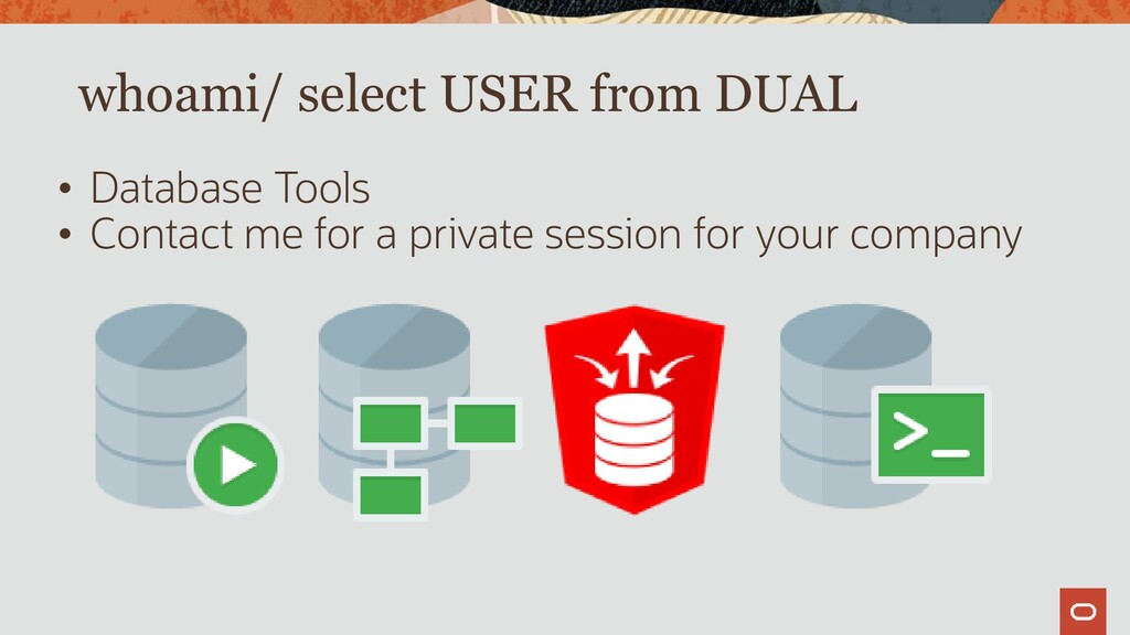 whoami/ select USER from DUAL • Database Tools ...